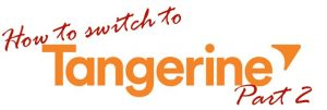 Step-by-step: How to switch to Tangerine (Part 2)