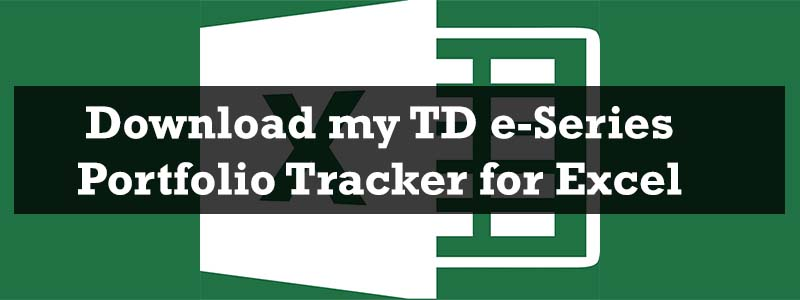 TD e-Series Excel – Track your Portfolio