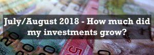 July/August 2018 – Investment Portfolio Growth
