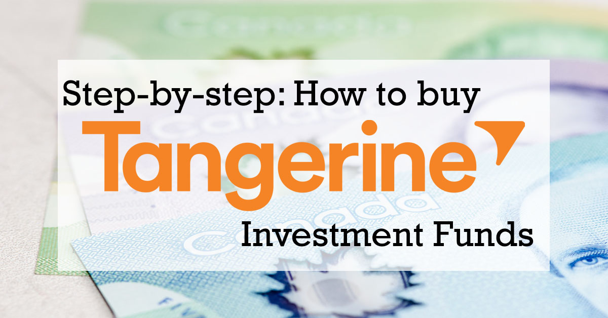 Step-by-step: How to buy Tangerine Investment Funds