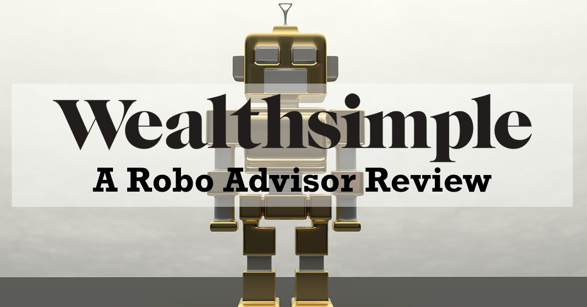 Wealthsimple Robo Advisor – What is it, how do I invest, and how much does it cost?