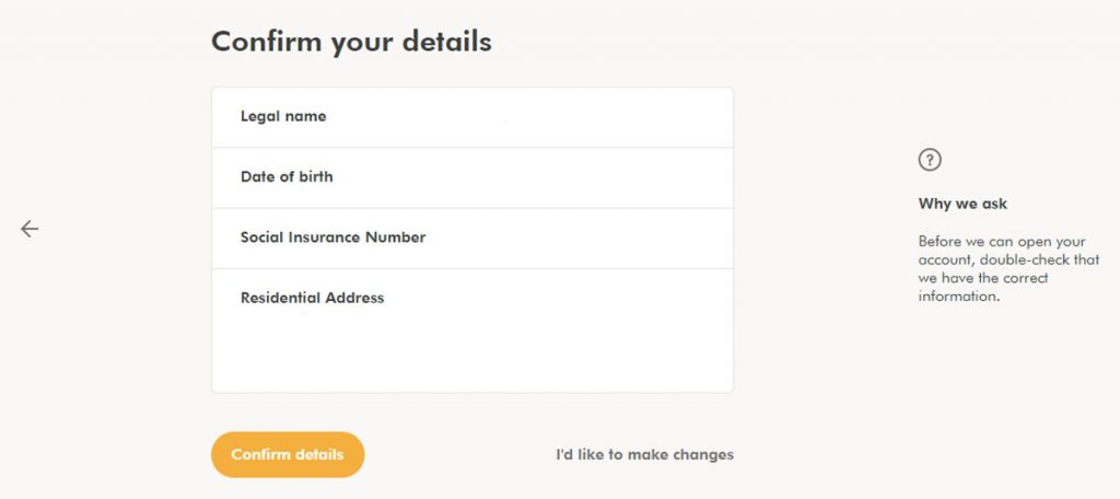 WealthSimple Signup - Step 1 - 17 - Confirm Details