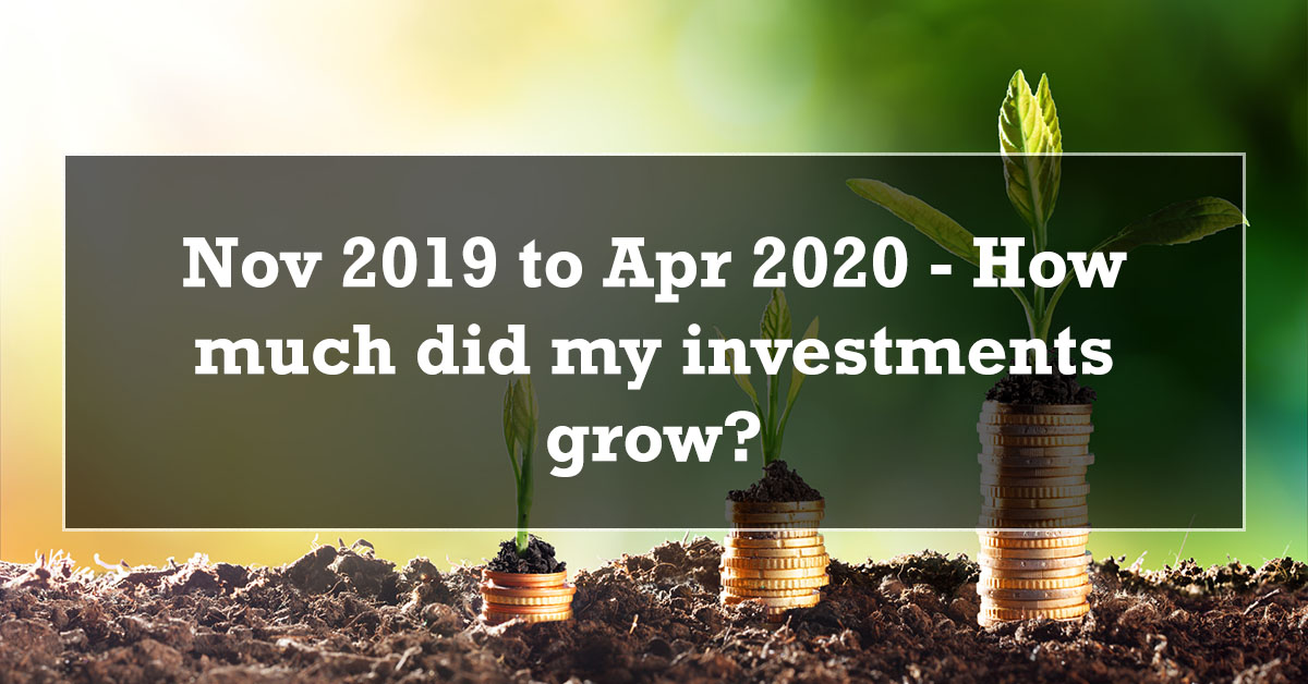 Nov 2019 to Apr 2020 - Investment Portfolio Growth