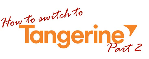 How to switch to Tangerine Guide Part 2